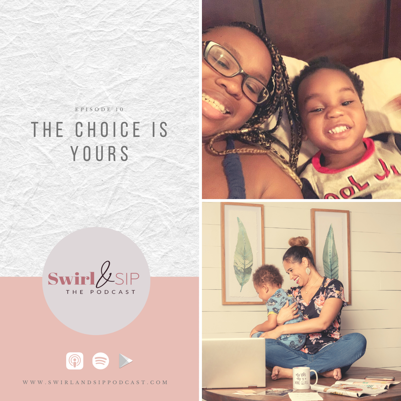 Cover Art for Episode 10 of the Swirl and Sip Podcast - The Choice Is Yours - Shara with her son, Sasha with her son
