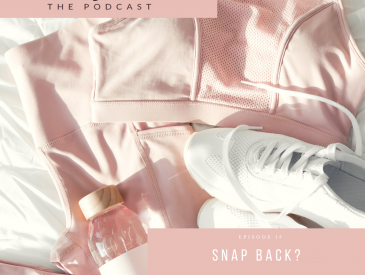 EP 15 - Snap Back? Dealing with Our Body After Baby - www.creationsbysasha.com