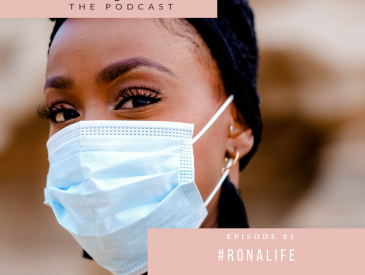 Ep 25 - #RonaLife - How The Coronavirus Changed Our Lives