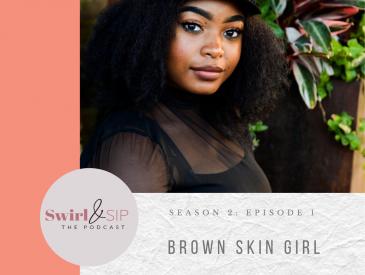 Brown Skin Girl Season 2 Episode 1