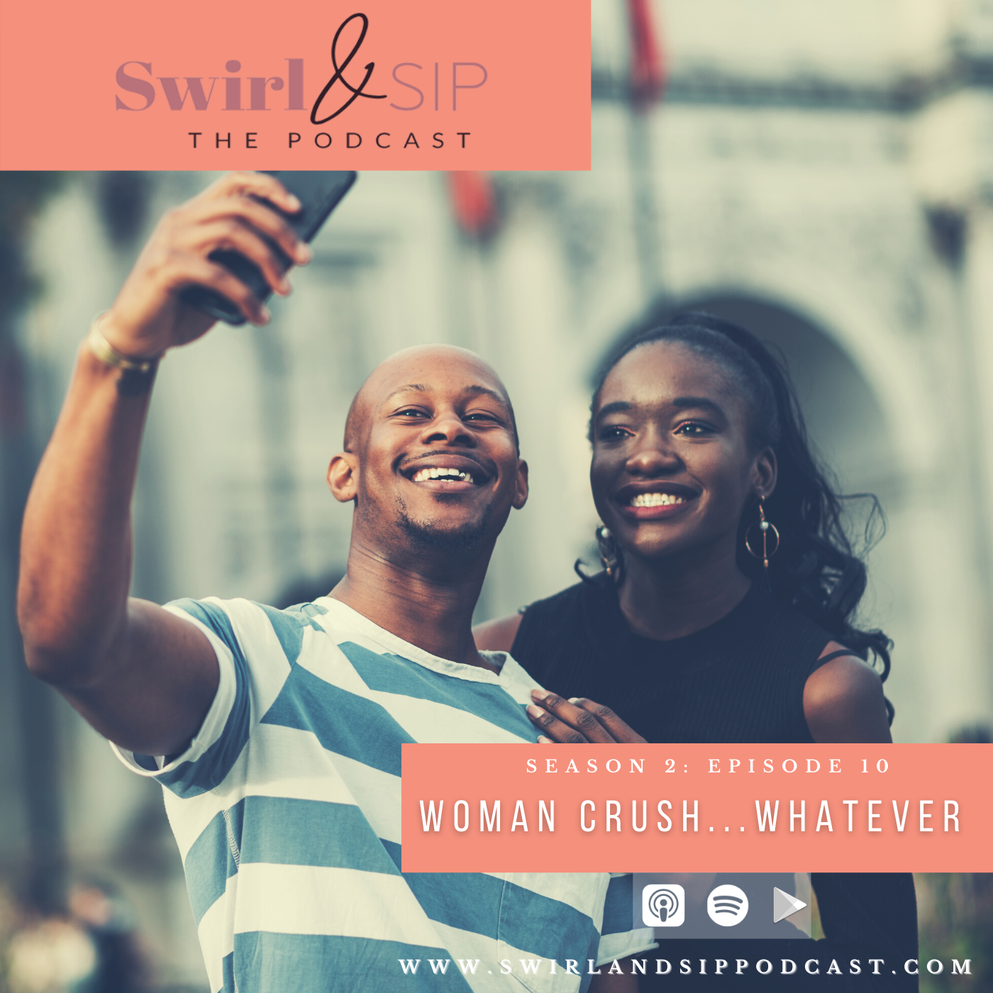 Man and Woman Taking Selfie - EP 210 Woman Crush Whatever