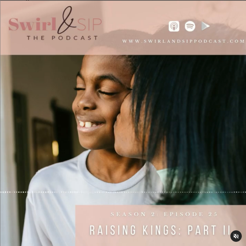 EP 225 - Raising Kings Part II - Raising Black & Brown Sons From a Mothers Perspective